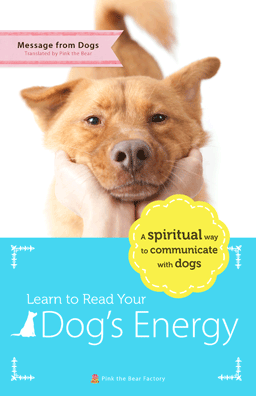 Learn to Read Your Dog's Energy: – A new way to communicate with dogs
